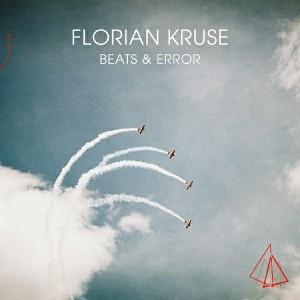 Florian Kruse - Beats & Error [Light my Fire]
