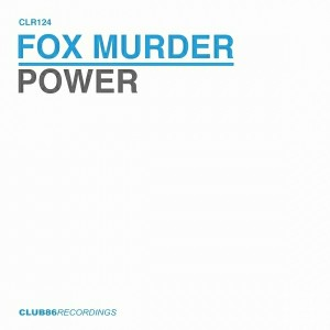 Fox Murder - Power [Club 86 Recordings]
