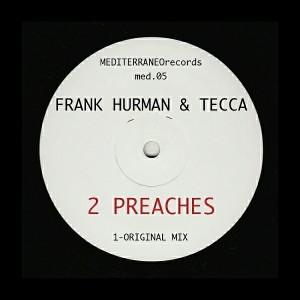 Frank Hurman & Tecca - 2 Preaches [Mediterraneo Records]