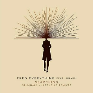 Fred Everything, Jinadu - Searching (incl. Jazzuelle Remixes) [Lazy Days Recordings]