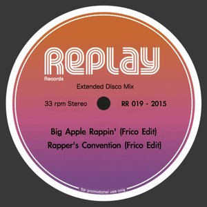 Frico - Big Apple Rappin'__Rapper's Convention (Frico Edits) [Replay]
