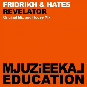 Fridrikh & Hates - Revelator [Mjuzieekal Education Digital]