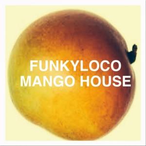 Funkyloco - Mango House [So Sound Recordings]