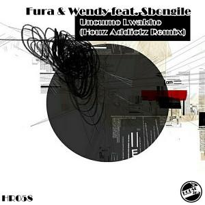 Fura & Wendy feat. Sbongile - Uncumo Lwakho (Houz Addictz Remix) [House365 Records]