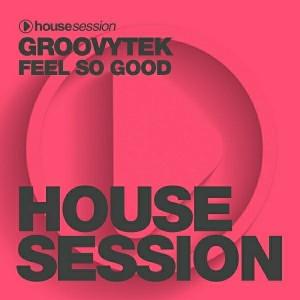 GROOVYTEK - Feel so Good [Housesession Records]