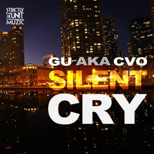GU AKA CVO - Silent Cry [Strictly Jaz Unit Muzic]