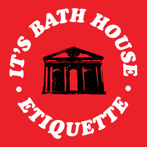 Bath etiquette gay house