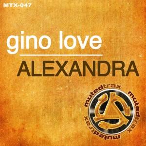 Gino Love - Alexandra [Muted Trax]