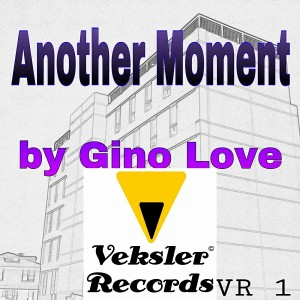 Gino Love - Another Moment [Veksler Records]