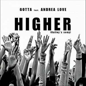 Gotta feat. Andrea Love - Higher (Hailey's Song) [GOTTA Records]