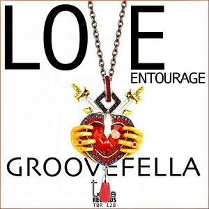 Groovefella - Love Entourage [To Be Records]