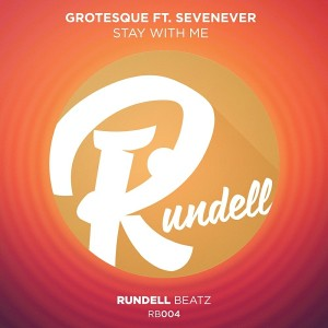 Grotesque feat. Sevenever - Stay With Me [Rundell Beatz]