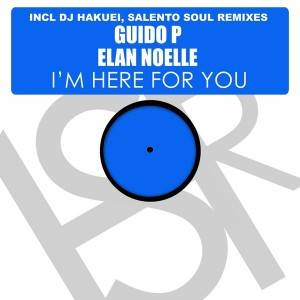 Guido P feat. Elan Noelle - I'm Here For You ( Remixes) [HSR Records]