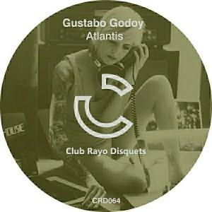 Gustavo Godoy - Atlantis [Club Rayo Disquets]
