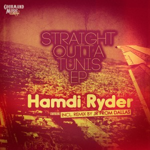 Hamdi Ryder - Straight Outta Tunis EP [Gourmand Music Recordings]