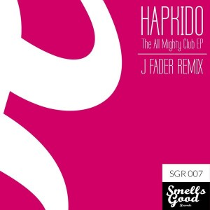 Hapkido - The All Mighty Club EP [Smells Good Records]