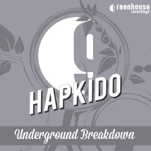 Hapkido - Underground Breakdown [Greenhouse Recordings]