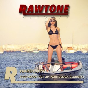 Hardcopy - Everybody Get Up [Rawtone Recordings]