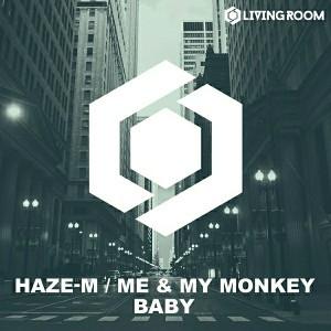 Haze-M, Me & My Monkey - Baby [Living Room]