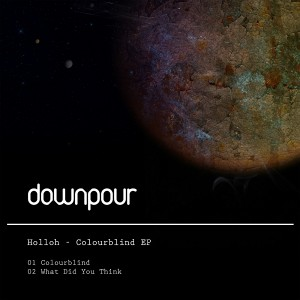 HolloH - Colourblind EP [Downpour Recordings]