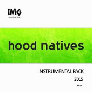 Hood Natives - Hood Natives 2015 (Instrumental Pack) [Inspired Music Group]