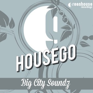 Housego - Big City Soundz [Greenhouse Recordings]