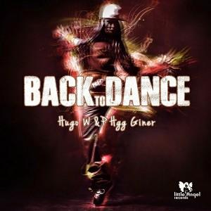 Hugo W & P HGG Giner - Back to Dance [Little Angel Records]
