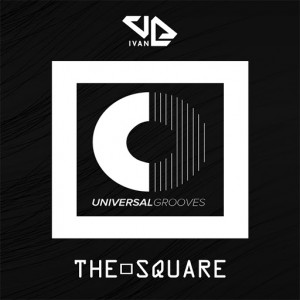 IVAN - The Square [Universal Grooves]