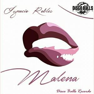 Ignacio Robles - Malena [Disco Balls Records]