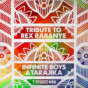 Infinite Boys & Tarajika - Tribute To Rex Raybane [Tribe Records]