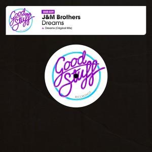 J&M Brothers - Dreams [Good Stuff Recordings]
