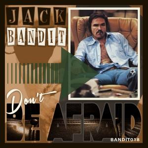 Jack Bandit - Don't Be Afraid [Bandit Beats]