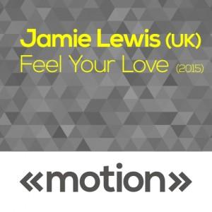 Jamie Lewis (UK) - Feel Your Love [motion]