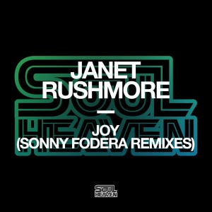 Janet Rushmore - Joy (Sonny Fodera Remixes) [Soul Heaven Records]