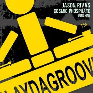 Jason Rivas & Cosmic Phosphate - Sunshine [Playdagroove!]