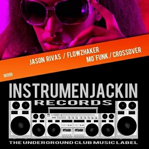 Jason Rivas & Flowzhaker - Mo' Funk - Crossover [Instrumenjackin Records]