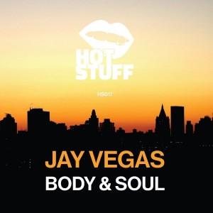 Jay Vegas - Body & Soul [Hot Stuff]