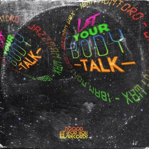 Jazzman Wax & Iban Montoro - Let Your Body Talk [Good For You Records]