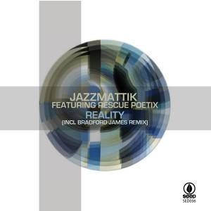 Jazzmattik feat. Rescue Poetix - Reality [Seed]
