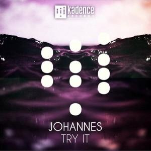 Johannes - Try It [Kadence Records]