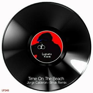 Jorge Calderon - Time On The Beach (Brrak Remix) [Lupara Records]