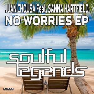 Juan Chousa feat. Sanna Hartfield - No Worries EP [Soulful Legends]