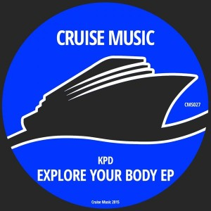 KPD - Explore Your Body EP [Cruise Music]