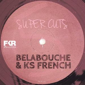 KS French & Belabouche - Super Cuts V5 [FKR]