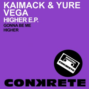 KaiMack & Yure Vega - Higher EP [Conkrete Digital Music]