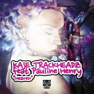 Kaje Trackheadz feat. Pauline Henry - Heaven [Trackheadz]