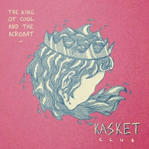 Kasket Club - The King of Cool and the Acrobat [Yunizon]