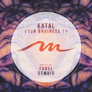 Katal - Your Brainess EP [Mile End Records]