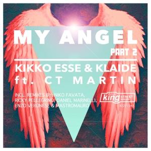 Kikko Esse & Klaide feat.. CT Martin - My Angel Part 2 [King Street]