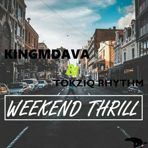 KingMdava & TokziQ Rhythm - Weekend Thrill [D.U.M.P]